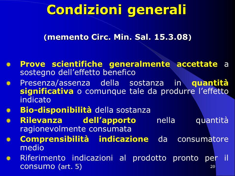 Condizioni generali (memento Circ. Min. Sal. 15.3.08) Prove scientifiche generalmente accettate a sostegno dell'effetto benefico.