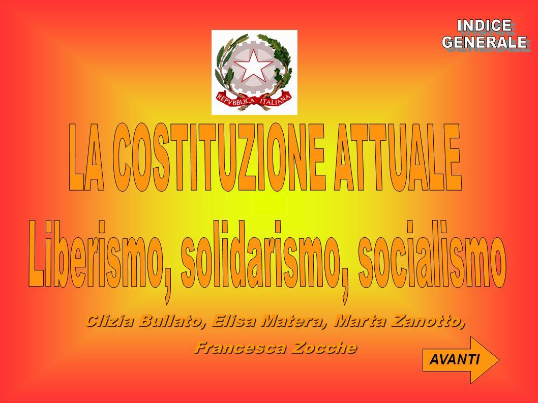 LA COSTITUZIONE ATTUALE Liberismo, solidarismo, socialismo