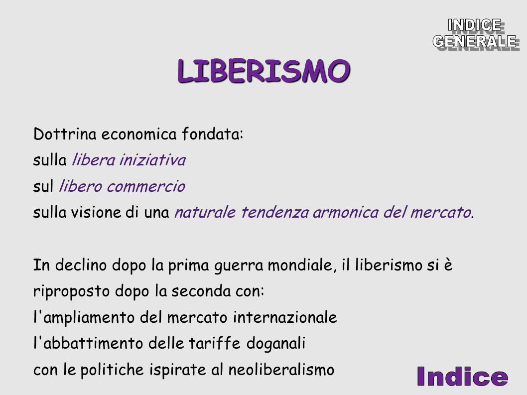 LIBERISMO INDICE GENERALE Indice Dottrina economica fondata: