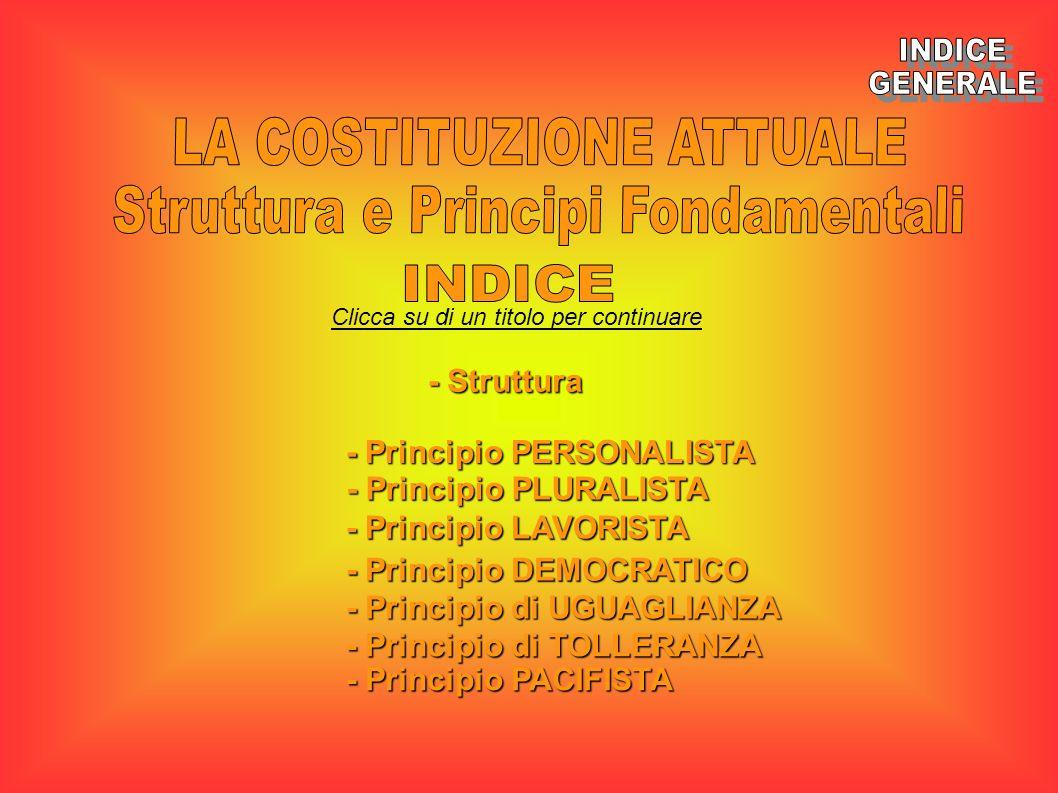 LA COSTITUZIONE ATTUALE Struttura e Principi Fondamentali