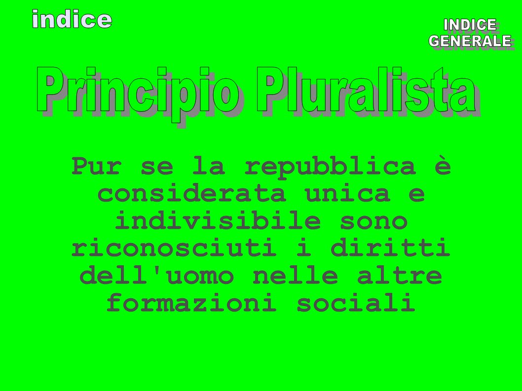 indiceINDICE. GENERALE. Principio Pluralista.