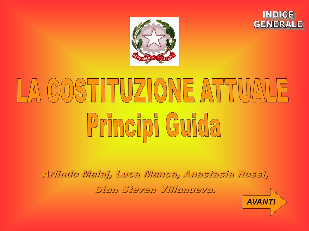 LA COSTITUZIONE ATTUALE Principi Guida