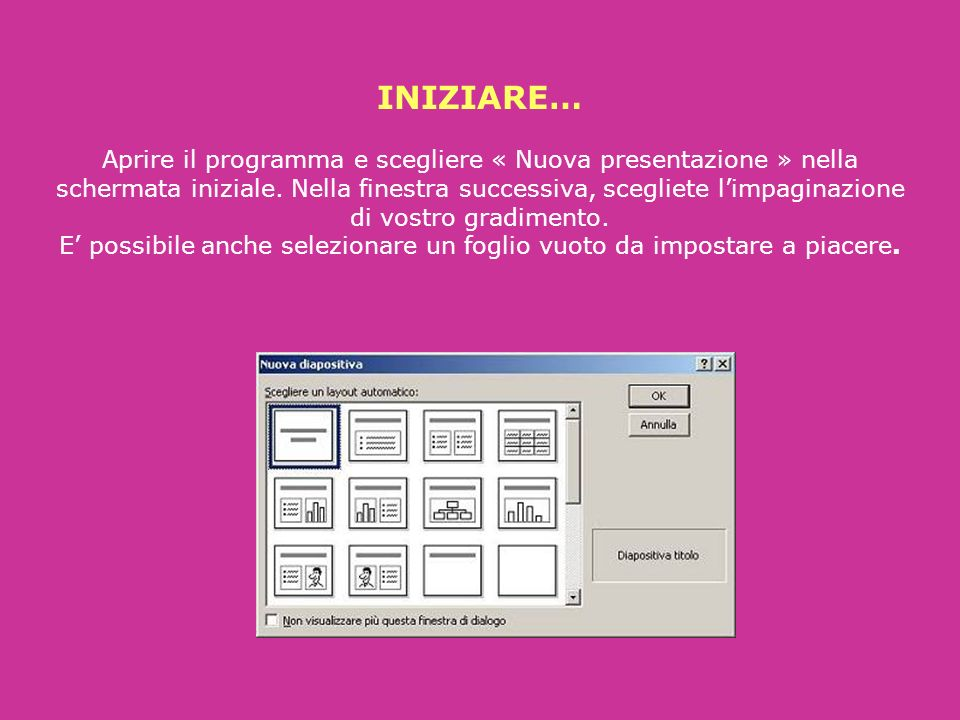 INIZIARE… Aprire il programma e scegliere « Nuova presentazione » nella schermata iniziale.