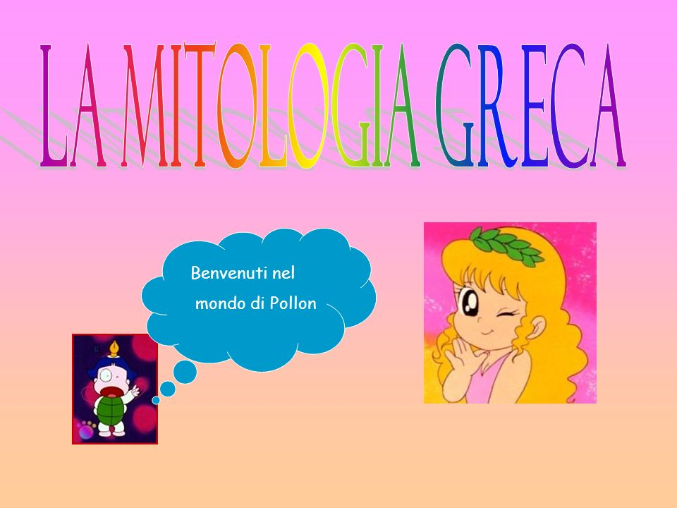La mitologia greca Benvenuti nel mondo di Pollon