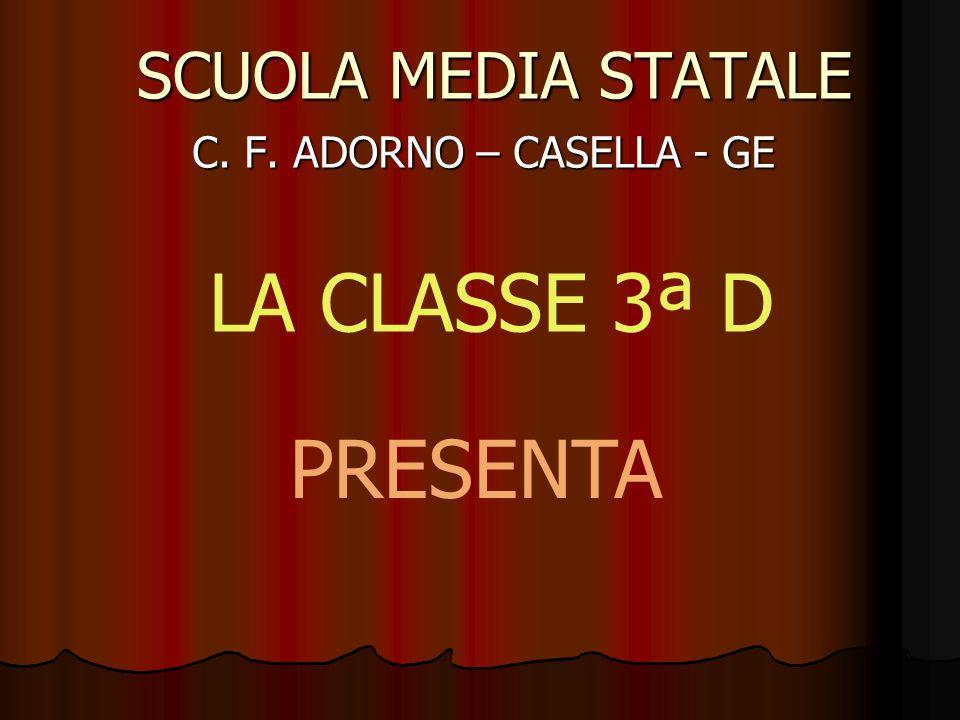 LA CLASSE 3ª D PRESENTA SCUOLA MEDIA STATALE