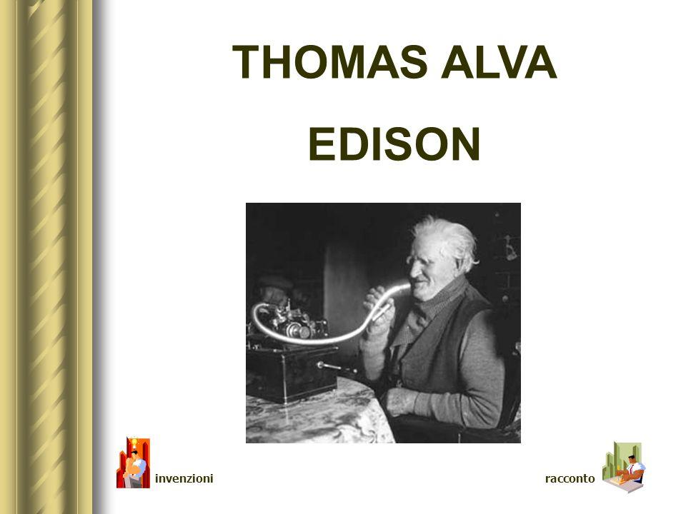 THOMAS ALVA EDISON invenzioni racconto