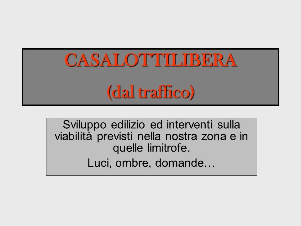 CASALOTTILIBERA (dal traffico)
