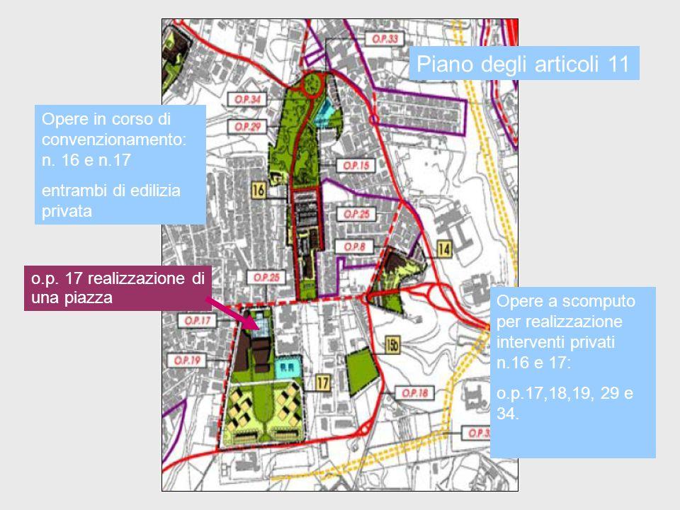 Piano degli articoli 11 Opere in corso di convenzionamento: n. 16 e n.17. entrambi di edilizia privata.