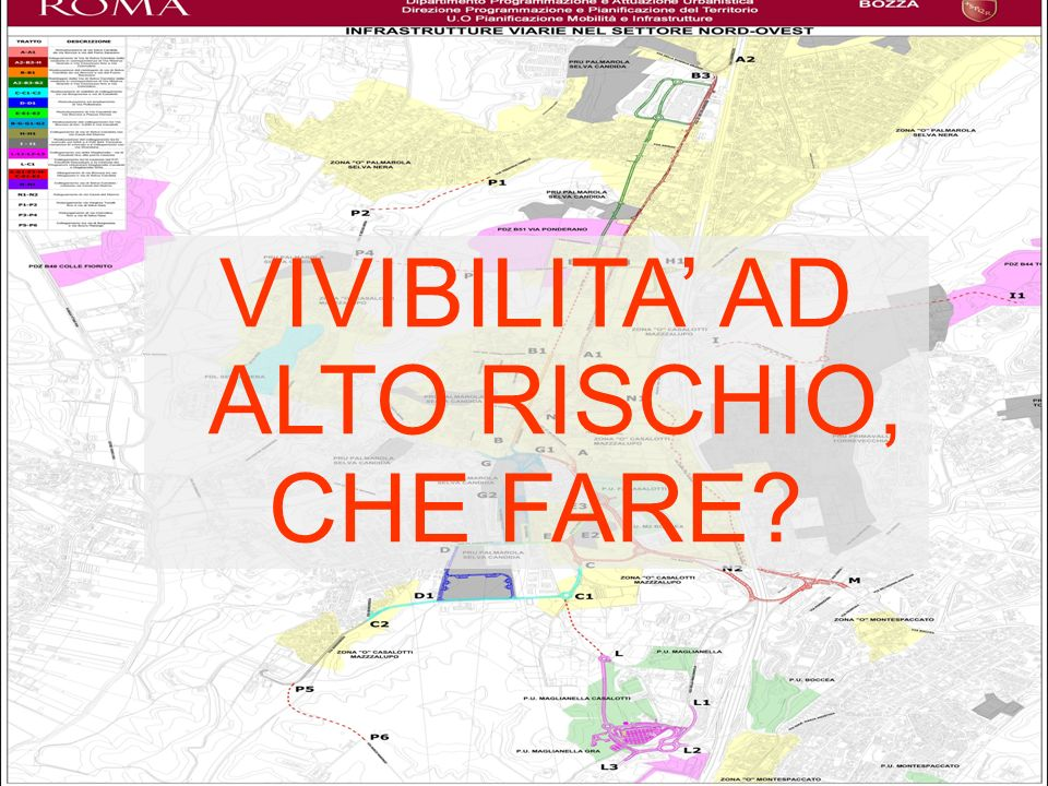 VIVIBILITA' AD ALTO RISCHIO,