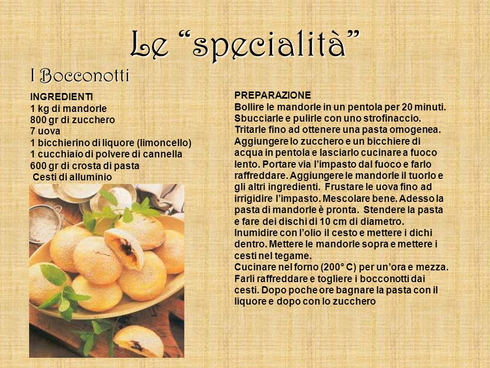 Le specialità I Bocconotti PREPARAZIONE INGREDIENTI 1 kg di mandorle