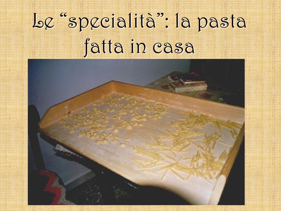 Le specialità : la pasta fatta in casa