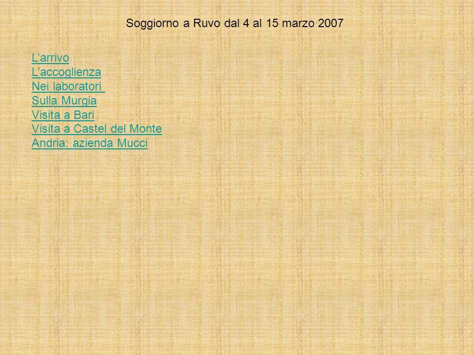 Soggiorno a Ruvo dal 4 al 15 marzo 2007