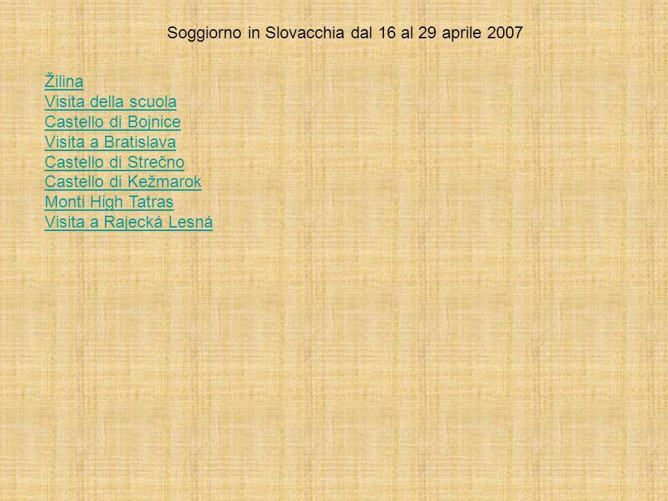 Soggiorno in Slovacchia dal 16 al 29 aprile 2007