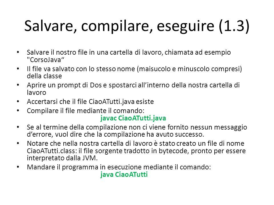 Salvare, compilare, eseguire (1.3)