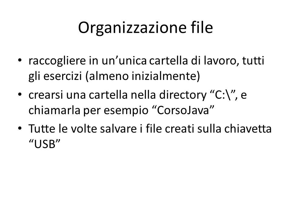 Organizzazione file raccogliere in un'unica cartella di lavoro, tutti gli esercizi (almeno inizialmente)