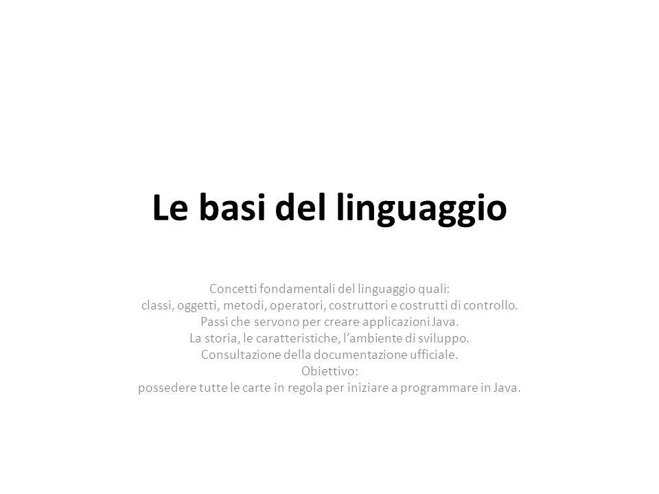 Le basi del linguaggio Concetti fondamentali del linguaggio quali: