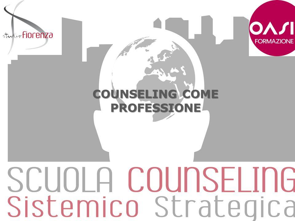 COUNSELING COME PROFESSIONE Una nuova professione in Italia