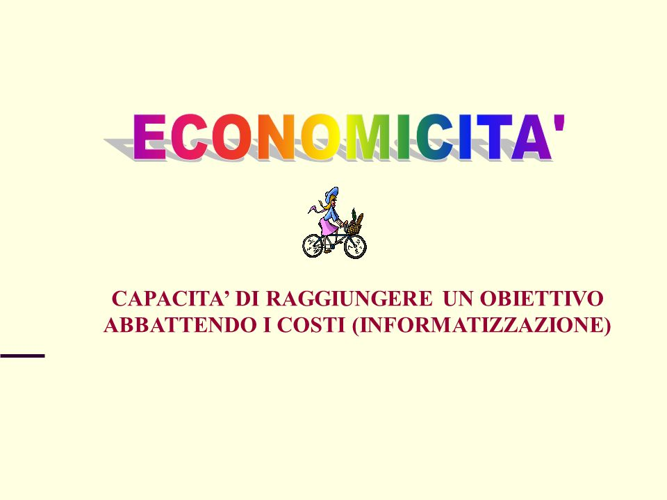 ECONOMICITA CAPACITA' DI RAGGIUNGERE UN OBIETTIVO