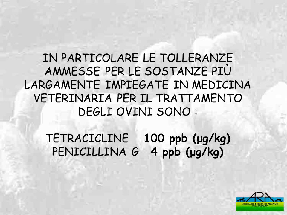 TETRACICLINE 100 ppb (μg/kg) PENICILLINA G 4 ppb (μg/kg)