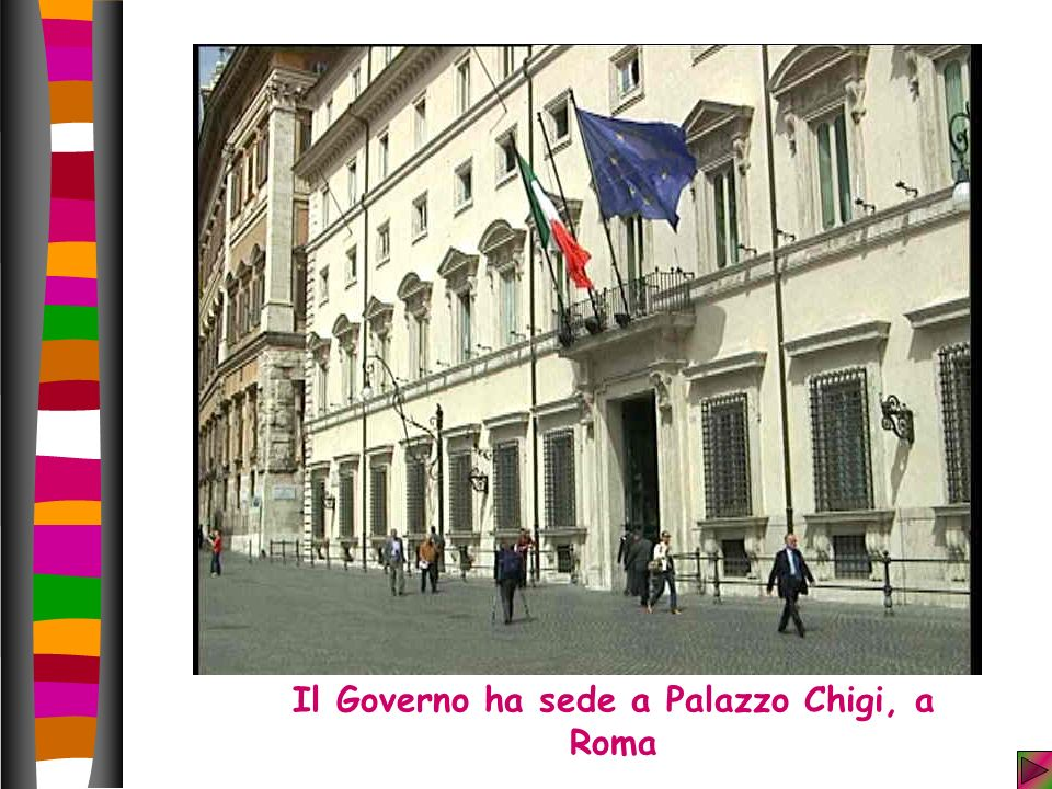 Il Governo ha sede a Palazzo Chigi, a Roma