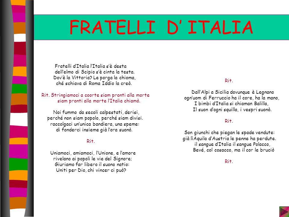 FRATELLI D' ITALIA dell'elmo di Scipio s'è cinta la testa.