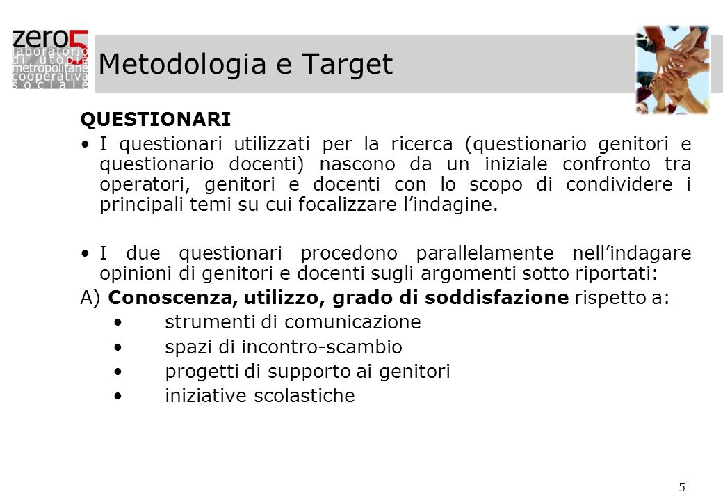 Metodologia e Target QUESTIONARI