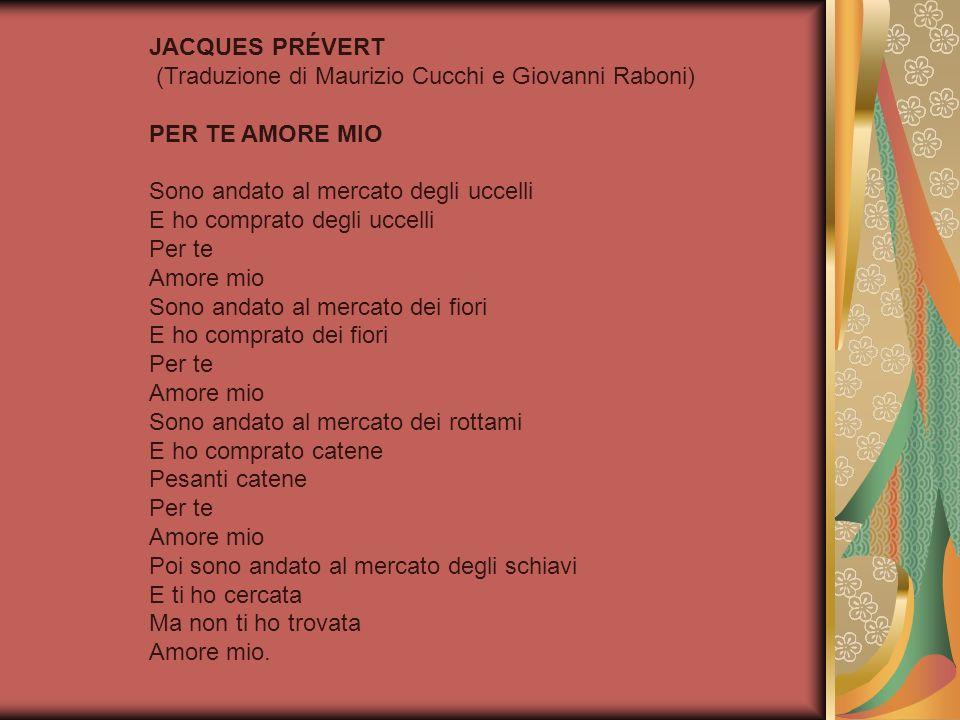 JACQUES PRÉVERT (Traduzione di Maurizio Cucchi e Giovanni Raboni)