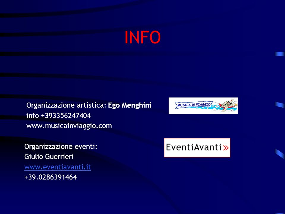 INFO Organizzazione artistica: Ego Menghini info +393356247404