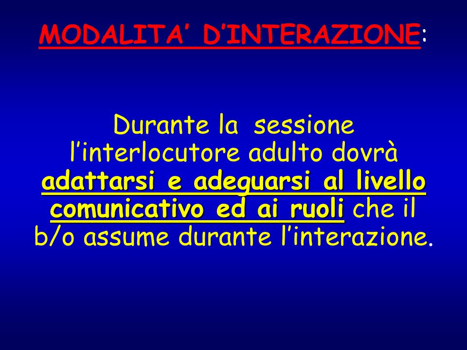 MODALITA' D'INTERAZIONE: