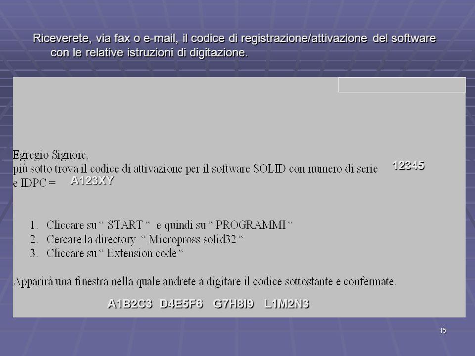 Riceverete, via fax o e-mail, il codice di registrazione/attivazione del software con le relative istruzioni di digitazione.