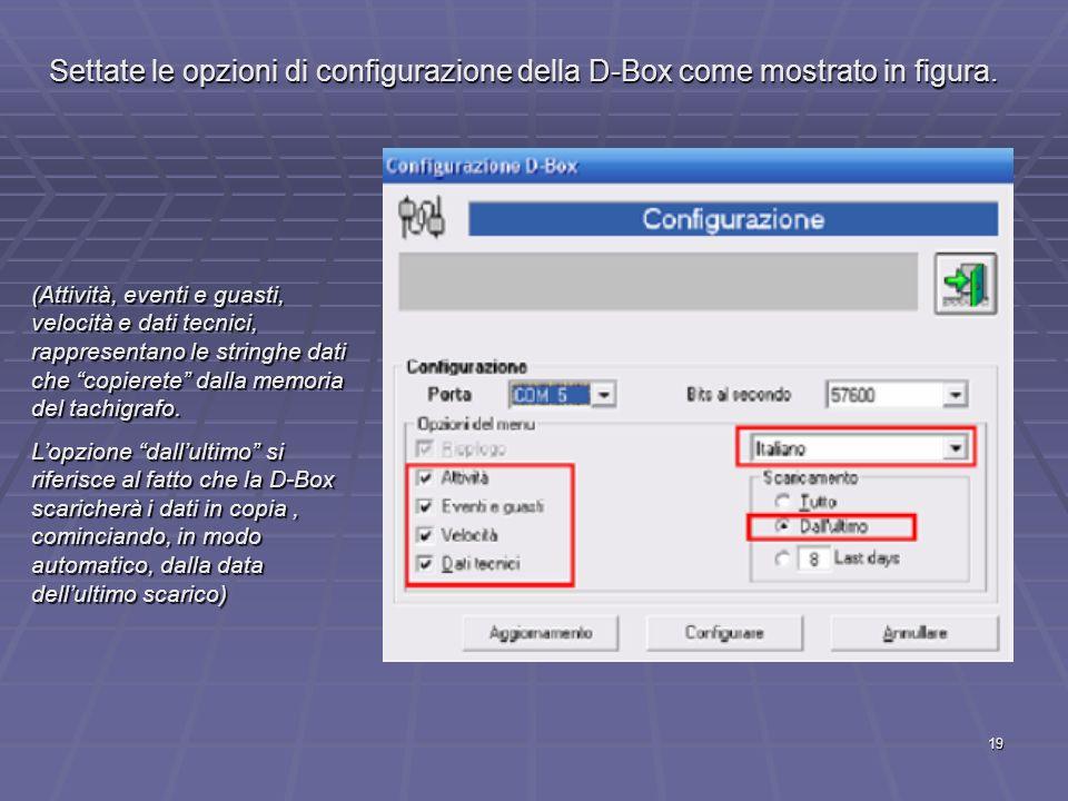 Settate le opzioni di configurazione della D-Box come mostrato in figura.
