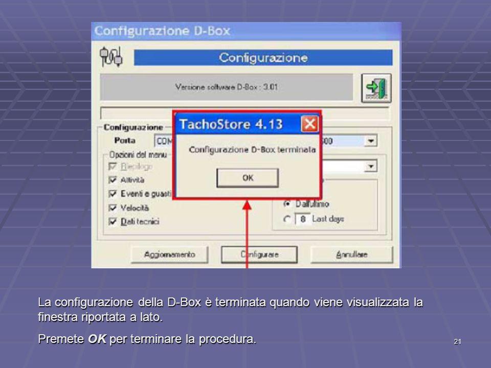 La configurazione della D-Box è terminata quando viene visualizzata la finestra riportata a lato.