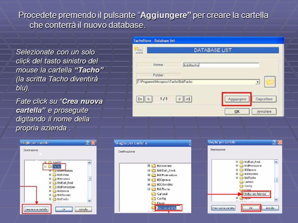 Procedete premendo il pulsante Aggiungere per creare la cartella che conterrà il nuovo database.