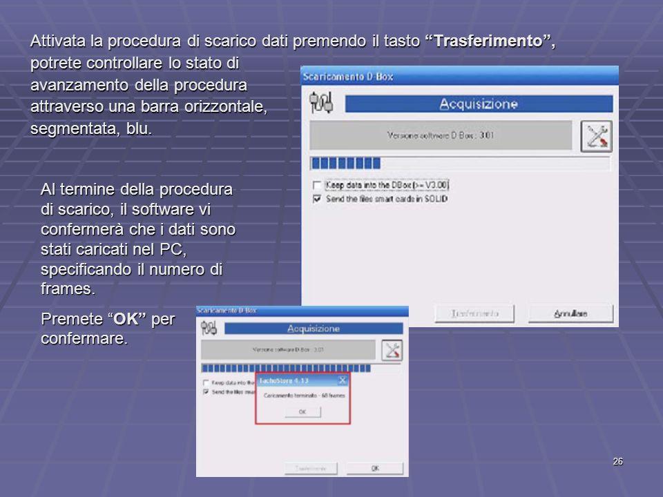 Attivata la procedura di scarico dati premendo il tasto Trasferimento ,