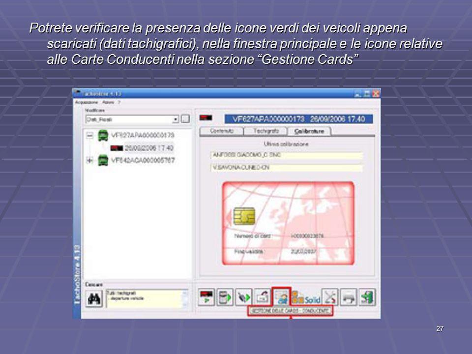 Potrete verificare la presenza delle icone verdi dei veicoli appena scaricati (dati tachigrafici), nella finestra principale e le icone relative alle Carte Conducenti nella sezione Gestione Cards