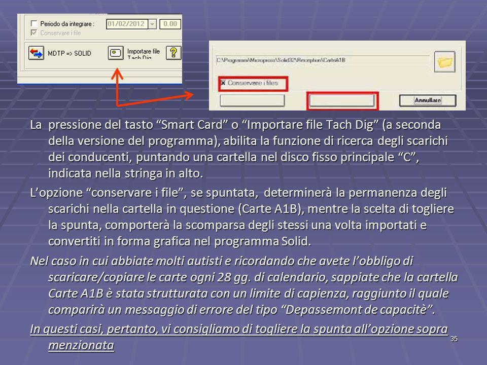La pressione del tasto Smart Card o Importare file Tach Dig (a seconda della versione del programma), abilita la funzione di ricerca degli scarichi dei conducenti, puntando una cartella nel disco fisso principale C , indicata nella stringa in alto.