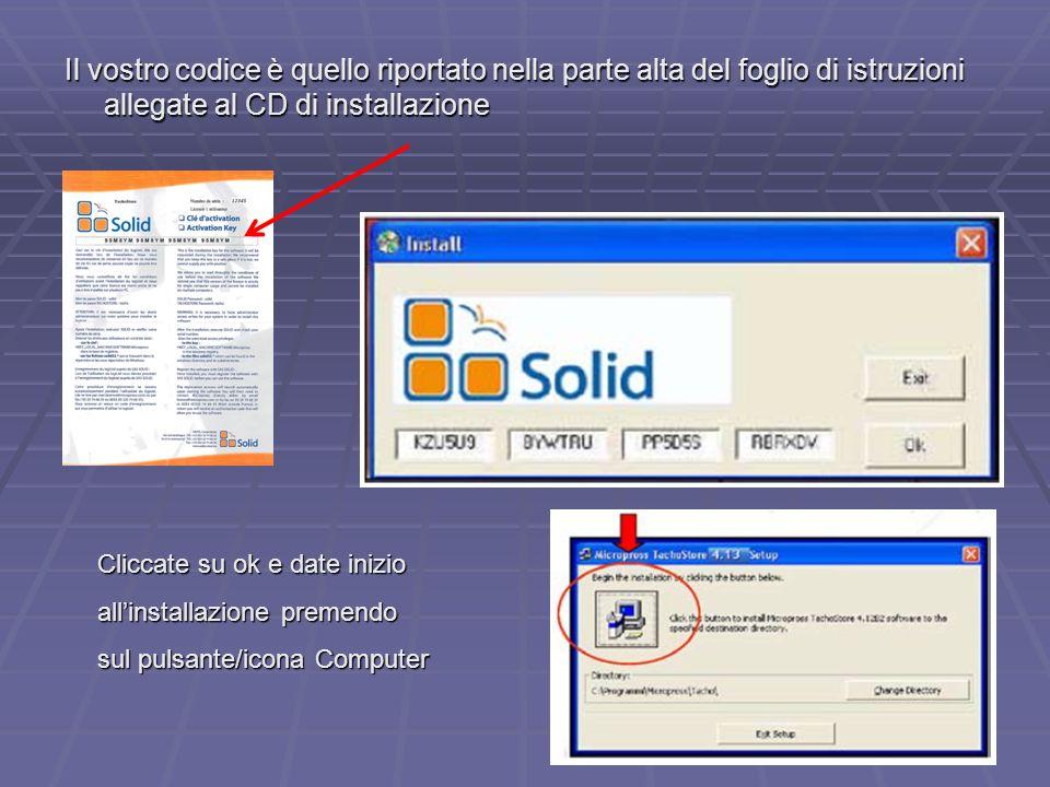 Il vostro codice è quello riportato nella parte alta del foglio di istruzioni allegate al CD di installazione