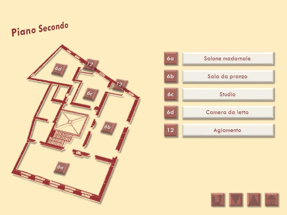 Piano Secondo 6a Salone madornale 12 6d 6b Sala da pranzo 12 6c 6c