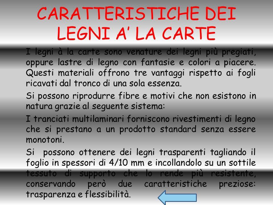 CARATTERISTICHE DEI LEGNI A' LA CARTE