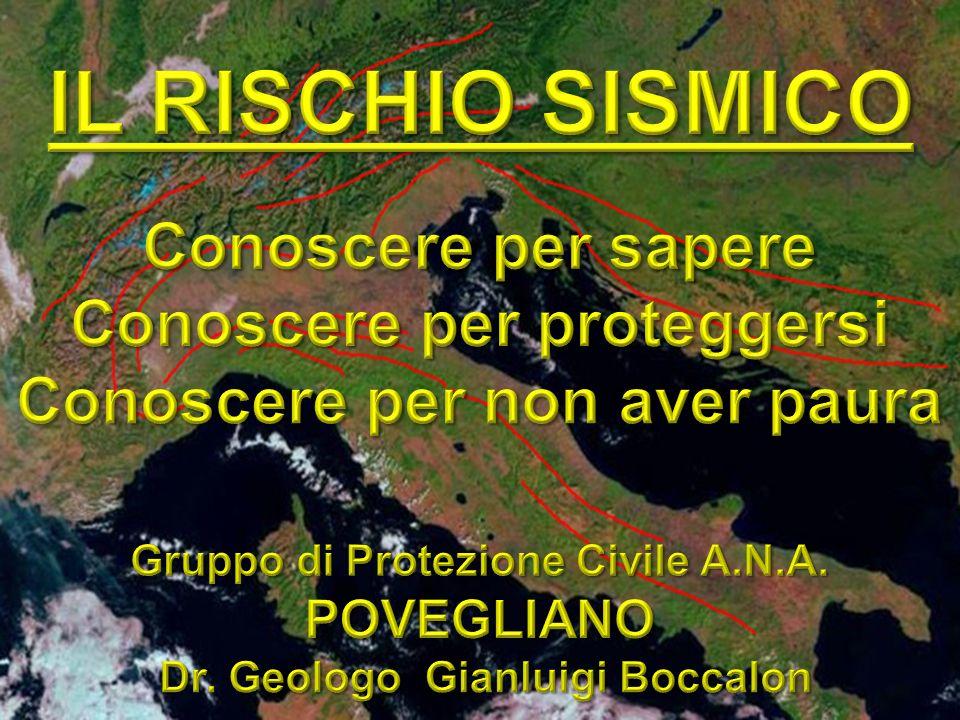 IL RISCHIO SISMICO Conoscere per sapere Conoscere per proteggersi