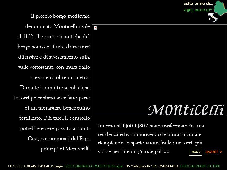 Monticelli Il piccolo borgo medievale denominato Monticelli risale