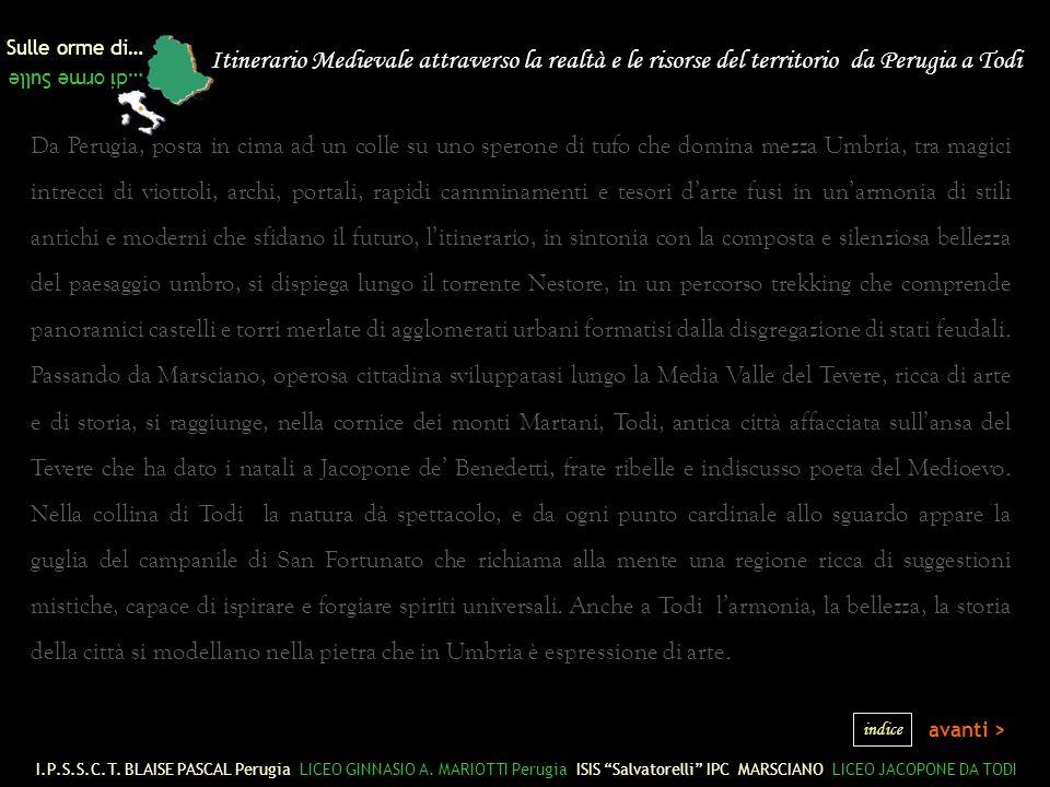 Sulle orme di… …di orme Sulle. Itinerario Medievale attraverso la realtà e le risorse del territorio da Perugia a Todi.
