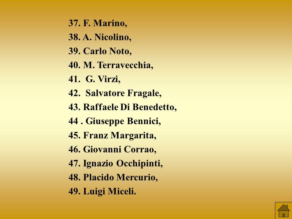 37. F. Marino, 38. A. Nicolino, 39. Carlo Noto, 40. M. Terravecchia, 41. G. Virzi, 42. Salvatore Fragale,
