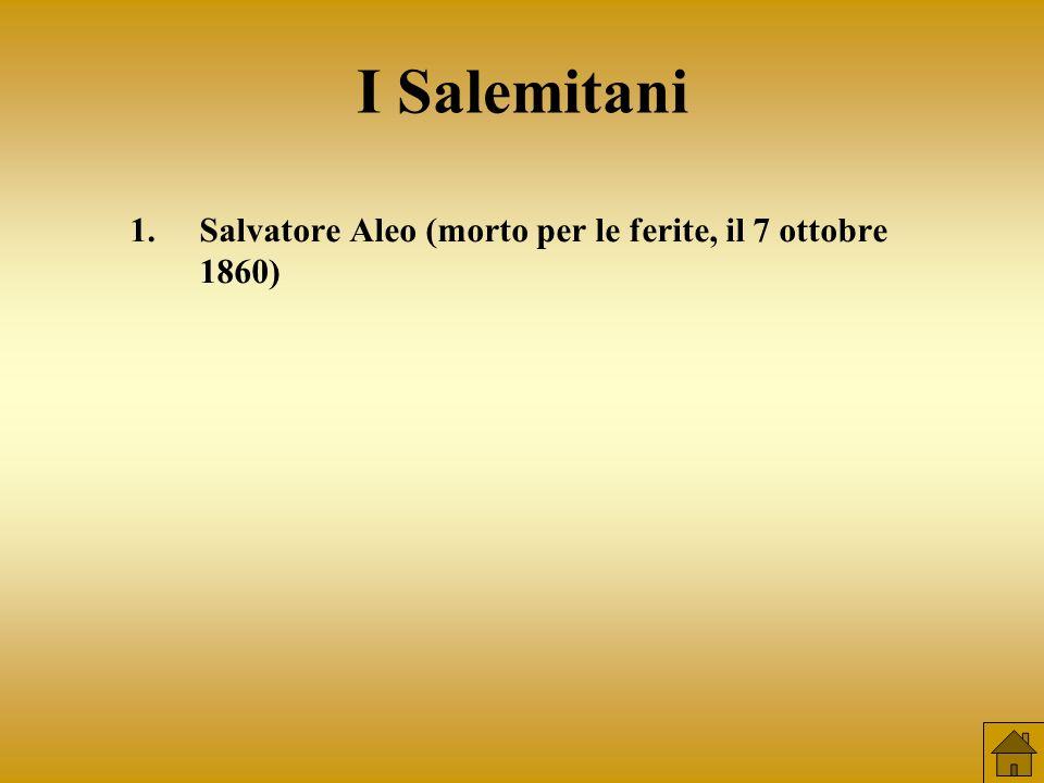 Salvatore Aleo (morto per le ferite, il 7 ottobre 1860)