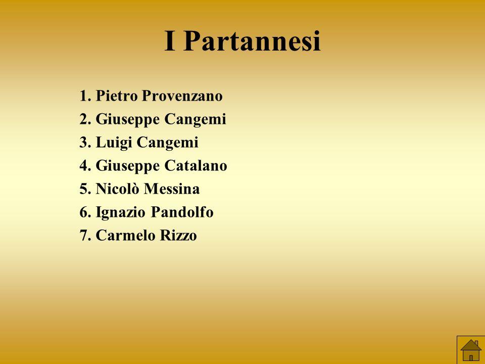 I Partannesi 1. Pietro Provenzano 2. Giuseppe Cangemi 3. Luigi Cangemi