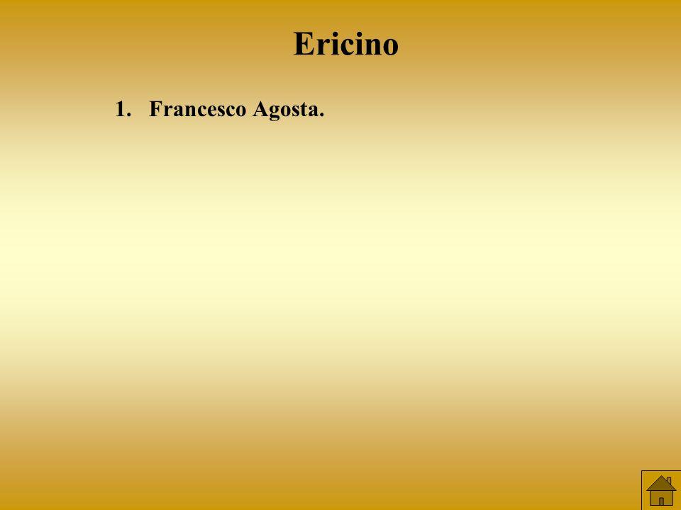 Ericino 1. Francesco Agosta.