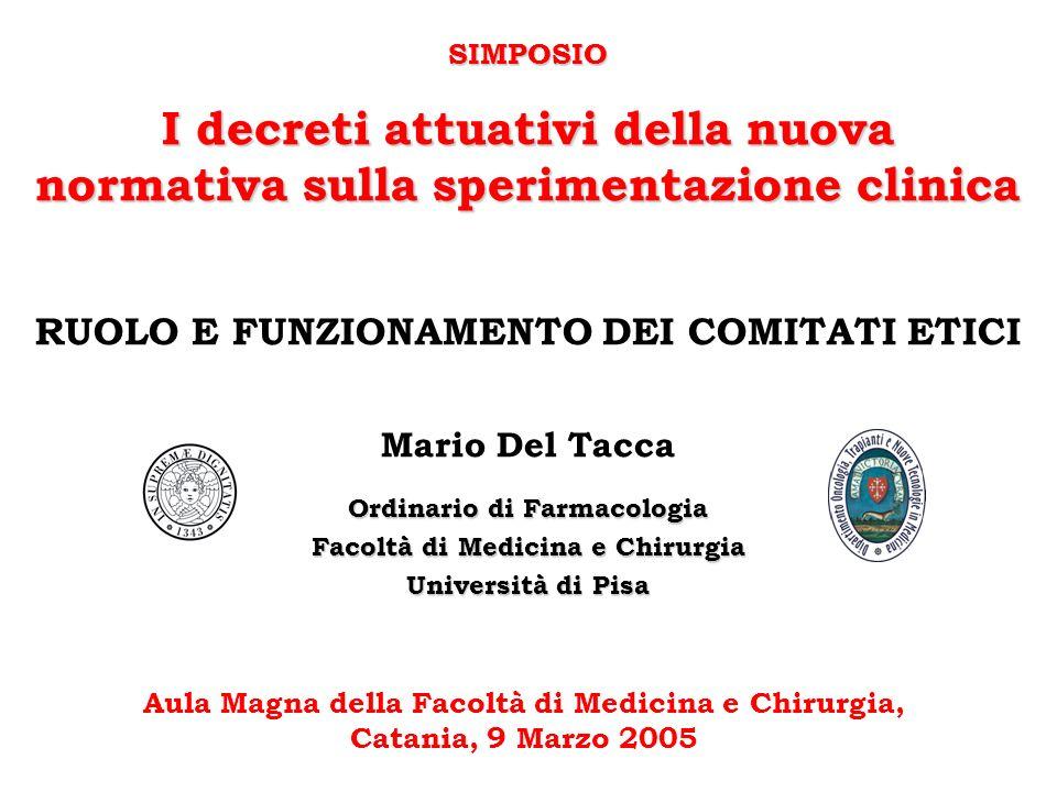SIMPOSIO I decreti attuativi della nuova normativa sulla sperimentazione clinica. RUOLO E FUNZIONAMENTO DEI COMITATI ETICI.