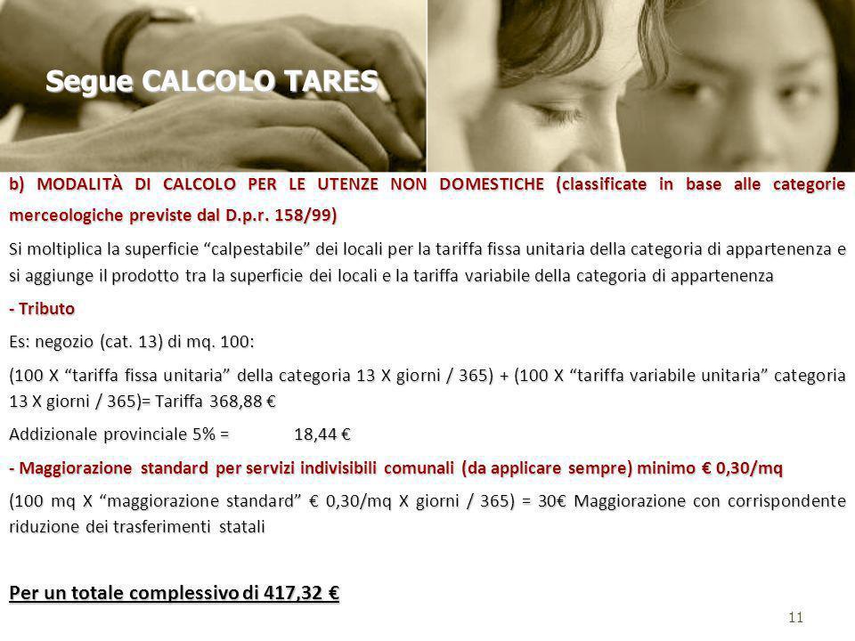 Segue CALCOLO TARES Per un totale complessivo di 417,32 €