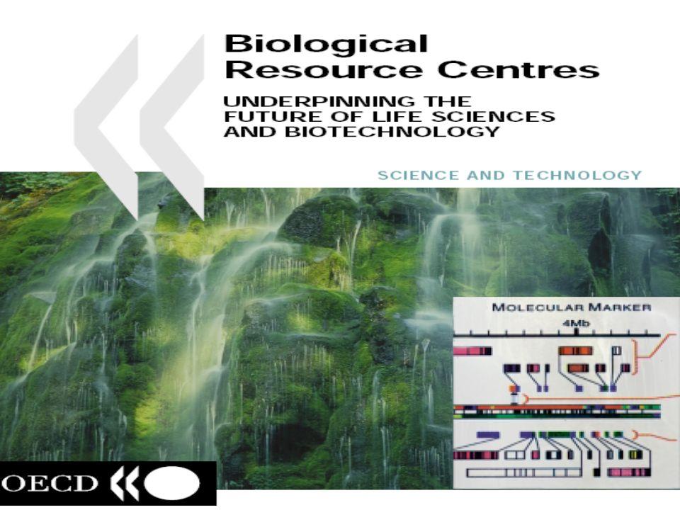 Dal 1998 l'OCSE si è attivata per stabilire una rete globale di BRC (Biological resource centres) con l'avallo dei ministri del settore scientifico-tenologico dei paesi OCSE. Si tratterà di un organismo internazionale indipendente dall'OCSE e nascerà presumibilmente nel 2006.