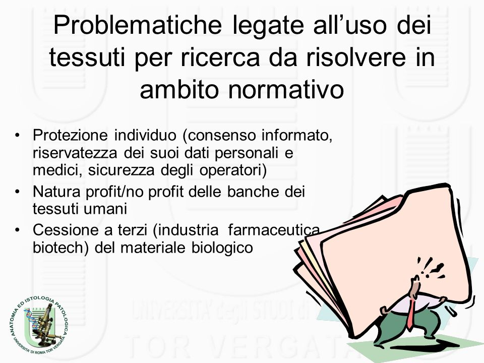 Problematiche legate all'uso dei tessuti per ricerca da risolvere in ambito normativo